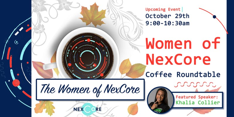 Women of Nexcore Roundtable with Khalia Collier